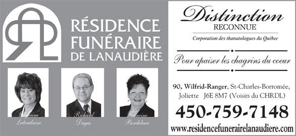 Résidence Funéraire de Lanaudière (450-759-7148) - Annonce illustrée======= - FUNÉRAIRE DE LANAUDIÈRE Pour apaiser les chagrins du coeur 90, Wilfrid-Ranger , St-Charles-Borromée, Joliette   J6E 8M7 (Voisin du CHRDL) Guylaine Richard Francine 450-759-7148 Latendresse Dugas Bordeleau www.residencefunerairelanaudiere.com RÉSIDENCE