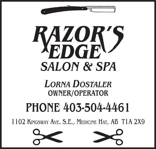 Razor's Edge Salon & Spa (403-504-4461) - Display Ad - EDGE SALON & SPA LORNA DOSTALER OWNER/OPERATOR PHONE 403-504-4461 1102 K INGSWAY AVE. S.E., M EDICINE HAT, AB  T1A 2X9