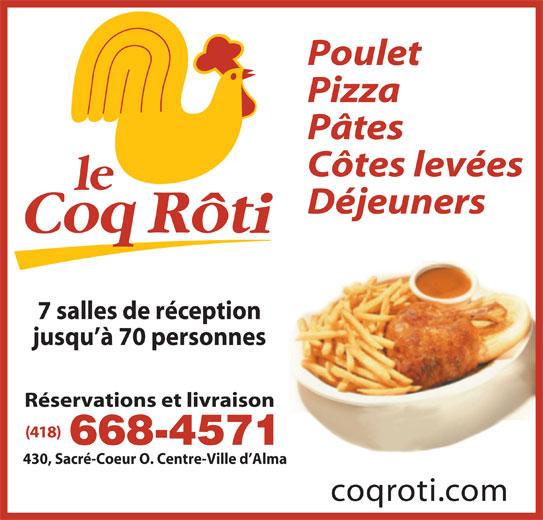Restaurant Le Coq Rôti (418-668-4571) - Annonce illustrée======= - Poulet Pizza Pâtes Côtes levées Déjeuners 7 salles de réception jusqu à 70 personnes Réservations et livraison (418) 430, Sacré-Coeur O. Centre-Ville d Alma coqroti.com