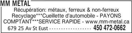 MM Métal (450-472-0662) - Annonce illustrée======= - COMPTANT***SERVICE RAPIDE - www.mm-metal.ca 450 472-0662 679 25 Av St Eust ------------------ MM METAL Récupération: métaux, ferreux & non-ferreux Recyclage***Cueillette d'automobile - PAYONS