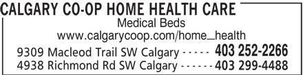 Calgary Co-op Home Health Care (403-252-2266) - Display Ad - CALGARY CO-OP HOME HEALTH CARE Medical Beds www.calgarycoop.com/home_health ----- 403 252-2266 9309 Macleod Trail SW Calgary ------ 4938 Richmond Rd SW Calgary 403 299-4488 CALGARY CO-OP HOME HEALTH CARE Medical Beds www.calgarycoop.com/home_health ----- 403 252-2266 9309 Macleod Trail SW Calgary ------ 4938 Richmond Rd SW Calgary 403 299-4488 CALGARY CO-OP HOME HEALTH CARE Medical Beds www.calgarycoop.com/home_health ----- 403 252-2266 9309 Macleod Trail SW Calgary ------ 4938 Richmond Rd SW Calgary 403 299-4488 CALGARY CO-OP HOME HEALTH CARE Medical Beds www.calgarycoop.com/home_health ----- 403 252-2266 9309 Macleod Trail SW Calgary ------ 4938 Richmond Rd SW Calgary 403 299-4488
