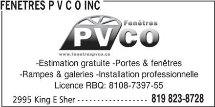 Fenêtres P V C O Inc (819-823-8728) - Annonce illustrée======= - FENETRES P V C O INC -Estimation gratuite -Portes & fenêtres -Rampes & galeries -Installation professionnelle Licence RBQ: 8108-7397-55 819 823-8728 2995 King E Sher ------------------