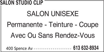 Salon Studio Clip (613-632-8934) - Annonce illustrée======= - Permanente - Teinture - Coupe Avec Ou Sans Rendez-Vous 613 632-8934 400 Spence Av -------------------- SALON STUDIO CLIP SALON UNISEXE