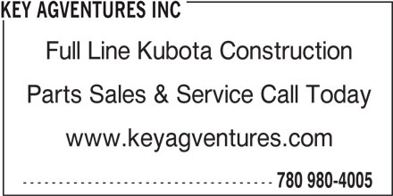 Key Agventures Inc (780-980-4005) - Display Ad - www.keyagventures.com ----------------------------------- 780 980-4005 KEY AGVENTURES INC Full Line Kubota Construction Parts Sales & Service Call Today www.keyagventures.com ----------------------------------- 780 980-4005 KEY AGVENTURES INC Full Line Kubota Construction Parts Sales & Service Call Today