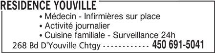 Résidence d'Youville (450-691-5041) - Annonce illustrée======= - Cuisine familiale - Surveillance 24h 450 691-5041 268 Bd D'Youville Chtgy ------------ RESIDENCE YOUVILLE Médecin - Infirmières sur place Activité journalier