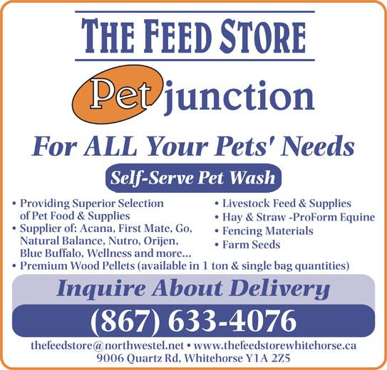 Feed Store The/Pet Junction (867-633-4076) - Annonce illustrée======= -