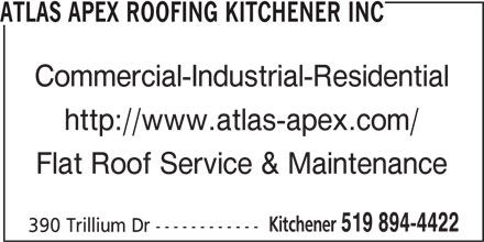 Atlas Apex Roofing Kitchener Inc (519-894-4422) - Display Ad - 390 Trillium Dr ------------ ATLAS APEX ROOFING KITCHENER INC Commercial-Industrial-Residential http://www.atlas-apex.com/ Flat Roof Service & Maintenance Kitchener 519 894-4422