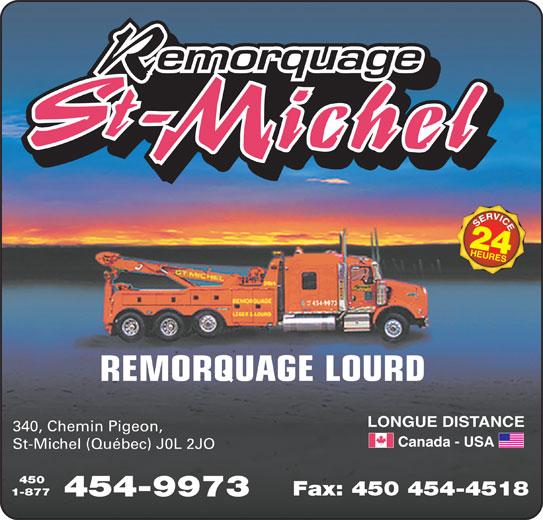 Remorquage St-Michel Inc (450-454-9973) - Annonce illustrée======= - REMORQUAGE LOURD LONGUE DISTANCE 340, Chemin Pigeon, Canada - USA St-Michel (Québec) J0L 2JO 450 1-877 Fax: 450 454-4518 454-9973