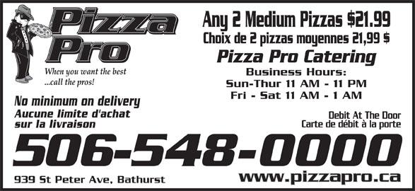 Pizza Pro (506-548-0000) - Annonce illustrée======= -