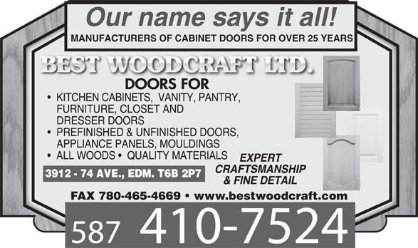 Best Woodcraft Ltd (780-469-7754) - Display Ad - MANUFACTURERS OF CABINET DOORS FOR OVER 25 YEARS FAX 780-465-4669   www.bestwoodcraft.com