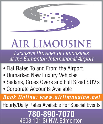 Airport Taxi Service (780-890-7070) - Display Ad - at the Edmonton International Airport Flat Rates To and From the Airport Unmarked New Luxury Vehicles Sedans, Cross Overs and Full Sized SUV s Corporate Accounts Available Book Online: www.airlimousine.net Hourly/Daily Rates Available For Special Events 780-890-7070 4608 101 St NW, Edmonton Exclusive Provider of Limousines