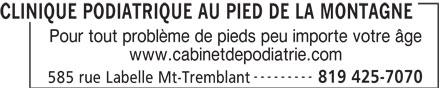 Centre De Santé Med Tremblant Mont Tremblant (819-425-7070) - Annonce illustrée======= - Pour tout problème de pieds peu importe votre âge www.cabinetdepodiatrie.com --------- 819 425-7070 585 rue Labelle Mt-Tremblant CLINIQUE PODIATRIQUE AU PIED DE LA MONTAGNE