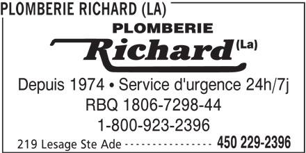 La Plomberie Richard (450-229-2396) - Annonce illustrée======= - Depuis 1974   Service d'urgence 24h/7j RBQ 1806-7298-44 1-800-923-2396 ---------------- 450 229-2396 219 Lesage Ste Ade PLOMBERIE RICHARD (LA)