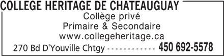Collège Héritage de Châteauguay Inc (450-692-5578) - Annonce illustrée======= - Collège privé COLLEGE HERITAGE DE CHATEAUGUAY Primaire & Secondaire www.collegeheritage.ca 450 692-5578 270 Bd D'Youville Chtgy ------------