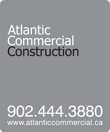 Atlantic Commercial Construction Ltd (902-444-3880) - Display Ad -