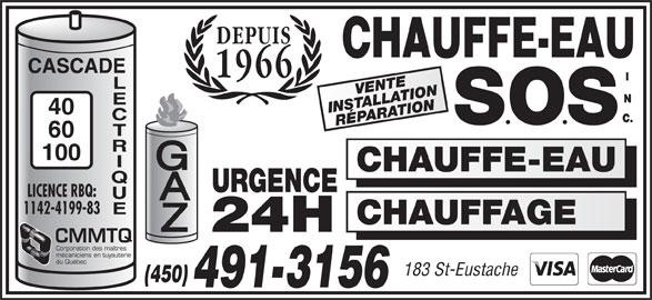 Chauffe-Eau S O S Inc (514-467-6746) - Annonce illustrée======= - DEPUIS 1966 VENTE INSTALLATIONRÉPARATION CHAUFFE-EAU URGENCE LICENCE RBQ: 1142-4199-83 CHAUFFAGE 24H CMMTQ Corporation des maîtres mécaniciens en tuyauterie du Québec 183 St-Eustache (450) 491-3156