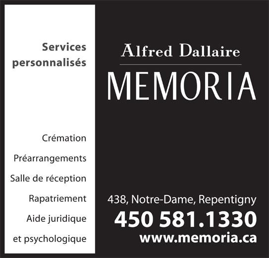 Alfred Dallaire Memoria (450-581-1330) - Annonce illustrée======= - Services personnalisés Crémation Préarrangements Salle de réception Rapatriement 438, Notre-Dame, Repentigny Aide juridique 450 581.1330 et psychologique