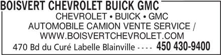 Boisvert Chevrolet Buick GMC Ltée (450-430-9400) - Annonce illustrée======= - BOISVERT CHEVROLET BUICK GMC AUTOMOBILE CAMION VENTE SERVICE / WWW.BOISVERTCHEVROLET.COM 450 430-9400 470 Bd du Curé Labelle Blainville ---- CHEVROLET   BUICK   GMC