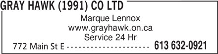 Gray Hawk (1991) Co Ltd (613-632-0921) - Annonce illustrée======= - Marque Lennox www.grayhawk.on.ca GRAY HAWK (1991) CO LTD 613 632-0921 Service 24 Hr 772 Main St E ---------------------