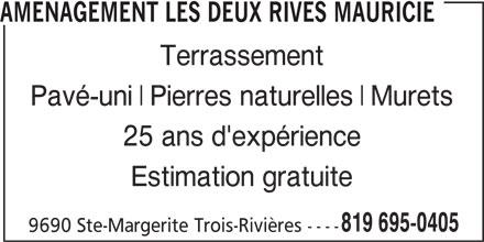 Pavé Les Deux Rives (819-695-0405) - Annonce illustrée======= - AMENAGEMENT LES DEUX RIVES MAURICIE Terrassement Pavé-uni Pierres naturelles Murets 25 ans d'expérience Estimation gratuite 819 695-0405 9690 Ste-Margerite Trois-Rivières ----