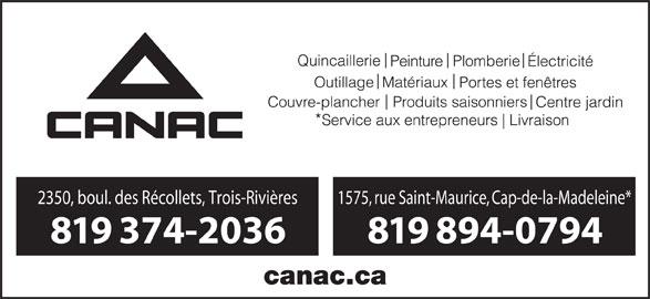 Canac (819-374-2036) - Annonce illustrée======= - 2350, boul. des Récollets, Trois-Rivières 1575, rue Saint-Maurice, Cap-de-la-Madeleine* 819 374-2036 819 894-0794