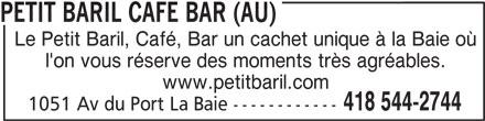 Au Petit Baril Café Bar (418-544-2744) - Annonce illustrée======= - Le Petit Baril, Café, Bar un cachet unique à la Baie où l'on vous réserve des moments très agréables. www.petitbaril.com 418 544-2744 1051 Av du Port La Baie ------------ PETIT BARIL CAFE BAR (AU)