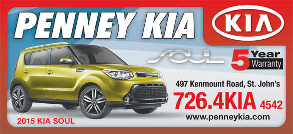 Penney Kia (709-726-4542) - Display Ad - Year Warranty 497 Kenmount Road, St. John s 726.4KIA 4542 www.penneykia.com 2015 KIA SOUL2015 KIA SOUL