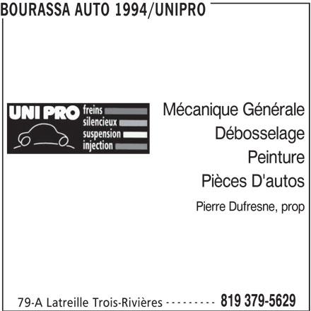 Bourassa Auto 1994 Enr (819-379-5629) - Annonce illustrée======= - Pierre Dufresne, prop --------- 819 379-5629 79-A Latreille Trois-Rivières Mécanique Générale BOURASSA AUTO 1994/UNIPRO Débosselage Pièces D'autos Peinture