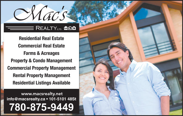 Mac's Realty Ltd (780-875-9449) - Display Ad - Residential Real Estate Commercial Real Estate Farms & Acreages Property & Condo Management Commercial Property Management Rental Property Management Residential Listings Available www.macsrealty.net