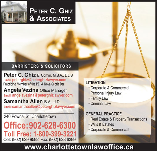 Ghiz Peter C (902-628-6300) - Display Ad - Peter C. Ghiz B. Comm, M.B.A., L.L.B Angela Vezina Office Manager Samantha Allen B.A., J.D.