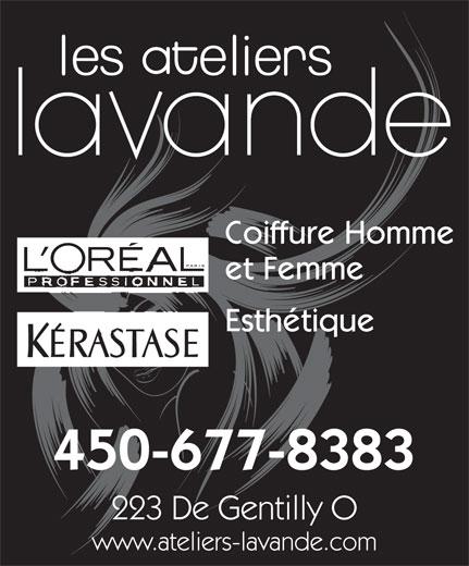Salon de coiffure Ateliers Lavande (Les) (450-677-8383) - Annonce illustrée======= - et Femme Esthétique 450-677-8383 223 De Gentilly O www.ateliers-lavande.com Coiffure Homme