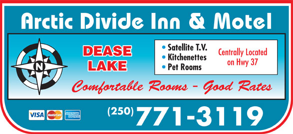 Arctic Divide Inn (250-771-3119) - Display Ad - Arctic Divide Inn & Motel Satellite T.V. Centrally Located DEASE Kitchenettes on Hwy 37 Pet Rooms LAKE Comfortable Rooms - Good Rates (250) 771-3119