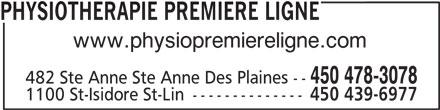 Physiothérapie Première Ligne (450-478-3078) - Annonce illustrée======= - PHYSIOTHERAPIE PREMIERE LIGNE www.physiopremiereligne.com 450 478-3078 482 Ste Anne Ste Anne Des Plaines -- 1100 St-Isidore St-Lin -------------- 450 439-6977
