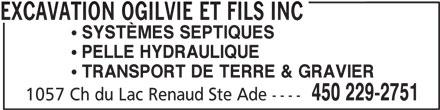 Excavation Ogilvie Et Fils Inc (450-229-2751) - Annonce illustrée======= - SYSTÈMES SEPTIQUES PELLE HYDRAULIQUE TRANSPORT DE TERRE & GRAVIER 450 229-2751 1057 Ch du Lac Renaud Ste Ade ---- EXCAVATION OGILVIE ET FILS INC