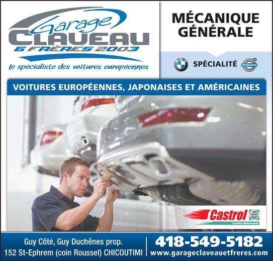 Garage Claveau & Frères (418-549-5182) - Annonce illustrée======= - MÉCANIQUE GÉNÉRALE SPÉCIALITÉ VOITURES EUROPÉENNES, JAPONAISES ET AMÉRICAINES Guy Côté, Guy Duchênes prop. 418-549-5182 www.garageclaveauetfreres.com 152 St-Ephrem (coin Roussel) CHICOUTIMI