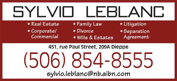Sylvio A. LeBlanc - Law Office (506-854-8555) - Display Ad - 451, rue Paul Street, 209A Dieppe