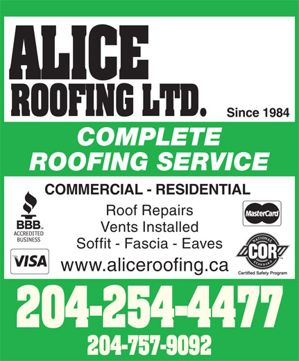 Alice Roofing Ltd (204-757-9092) - Display Ad - 204-757-9092 ALICE ROOFING LTD. Since 1984 COMPLETE ROOFING SERVICE COMMERCIAL - RESIDENTIAL Roof Repairs Vents Installed Soffit - Fascia - Eaves www.aliceroofing.ca 204-254-4477