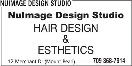 NuImage Design Studio (709-368-7914) - Display Ad - HAIR DESIGN & ESTHETICS 709 368-7914 12 Merchant Dr (Mount Pearl) ------- NUIMAGE DESIGN STUDIO