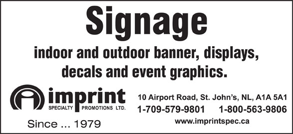 Imprint Specialty Promotions Ltd (709-579-9801) - Display Ad - indoor and outdoor banner, displays, decals and event graphics.