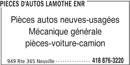 Garage Pièces d'Autos Lamothe (418-876-3220) - Annonce illustrée======= - Pièces autos neuves-usagées Mécanique générale pièces-voiture-camion --------------- 418 876-3220 949 Rte 365 Neuville PIECES D'AUTOS LAMOTHE ENR