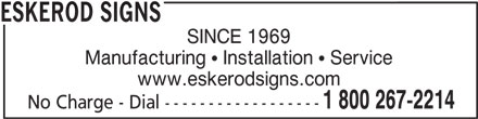 Eskerod Signs (613-384-1883) - Display Ad - ESKEROD SIGNS SINCE 1969 Manufacturing ! Installation ! Service www.eskerodsigns.com 1 800 267-2214 No Charge - Dial ------------------