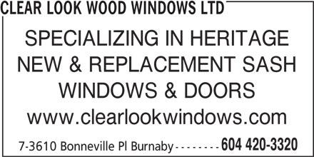 Clear Look Wood Windows Ltd (604-420-3320) - Display Ad - CLEAR LOOK WOOD WINDOWS LTD SPECIALIZING IN HERITAGE NEW & REPLACEMENT SASH WINDOWS & DOORS www.clearlookwindows.com 604 420-3320 7-3610 Bonneville Pl Burnaby --------