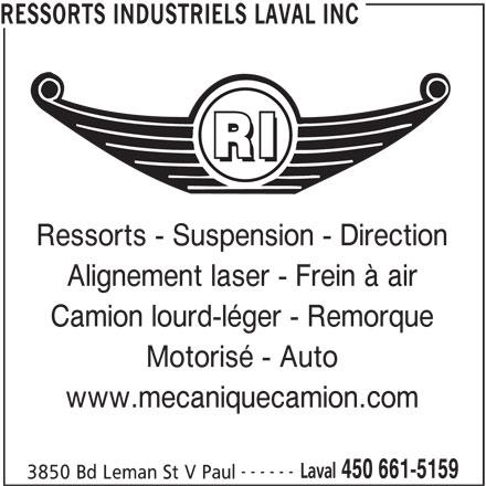 Ressorts Industriels Laval Inc (450-661-5159) - Annonce illustrée======= - RESSORTS INDUSTRIELS LAVAL INC Ressorts - Suspension - Direction Alignement laser - Frein à air Camion lourd-léger - Remorque Motorisé - Auto www.mecaniquecamion.com ------ Laval 450 661-5159 3850 Bd Leman St V Paul