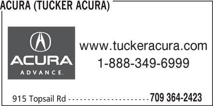 Tucker Acura Auto Sales Ltd (709-364-2423) - Display Ad - ACURA (TUCKER ACURA) www.tuckeracura.com 1-888-349-6999 709 364-2423 915 Topsail Rd ---------------------