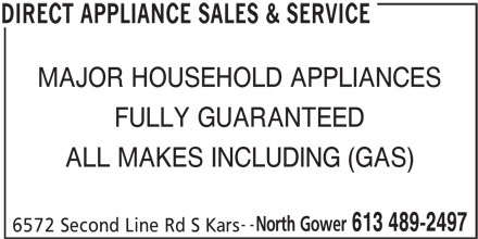 Direct Appliance Sales & Service (613-489-2497) - Display Ad - MAJOR HOUSEHOLD APPLIANCES FULLY GUARANTEED ALL MAKES INCLUDING (GAS) -- North Gower 613 489-2497 6572 Second Line Rd S Kars DIRECT APPLIANCE SALES & SERVICE