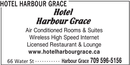 Hotel Harbour Grace (709-596-5156) - Annonce illustrée======= - Air Conditioned Rooms & Suites Wireless High Speed Internet Licensed Restaurant & Lounge www.hotelharbourgrace.ca ----------- Harbour Grace 709 596-5156 66 Water St HOTEL HARBOUR GRACE