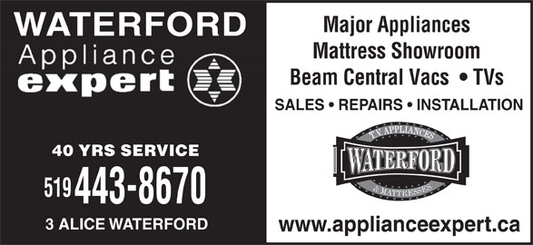 Waterford TV & Appliances (519-443-8670) - Display Ad - Major Appliances WATERFORD Mattress Showroom Beam Central Vacs    TVs SALES   REPAIRS   INSTALLATION 40 YRS SERVICE 519 443-8670 3 ALICE WATERFORD www.applianceexpert.ca