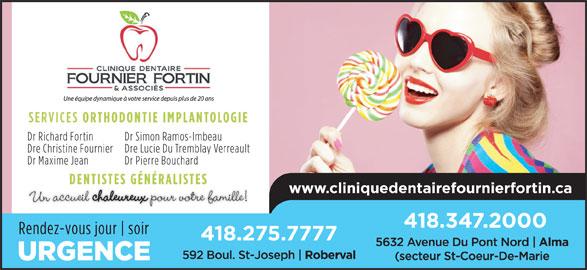Clinique Dentaire Fournier Fortin & Ass (418-347-2000) - Annonce illustrée======= -