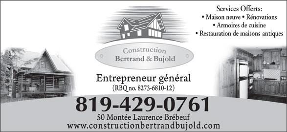 Construction Bertrand Et Bujold (819-429-0761) - Annonce illustrée======= - Services Offerts: Maison neuve   Rénovations Armoires de cuisine Restauration de maisons antiques 819-429-0761