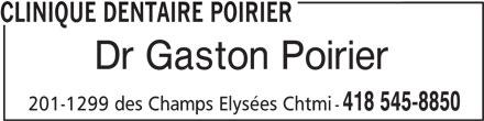 Clinique Dentaire Poirier (418-545-8850) - Annonce illustrée======= - Dr Gaston Poirier 418 545-8850 201-1299 des Champs Elysées Chtmi - CLINIQUE DENTAIRE POIRIER